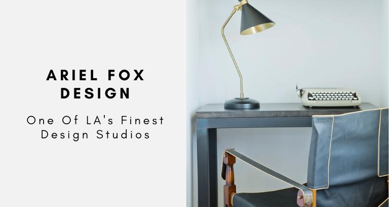 Ariel Fox Design One Of LA's Finest Design Studios ariel fox design Ariel Fox Design: One Of LA's Finest Design Studios Ariel Fox Design One Of LAs Finest Design Studios 768x410