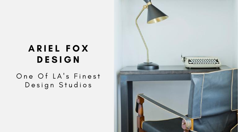 Ariel Fox Design One Of LA's Finest Design Studios ariel fox design Ariel Fox Design: One Of LA's Finest Design Studios Ariel Fox Design One Of LAs Finest Design Studios