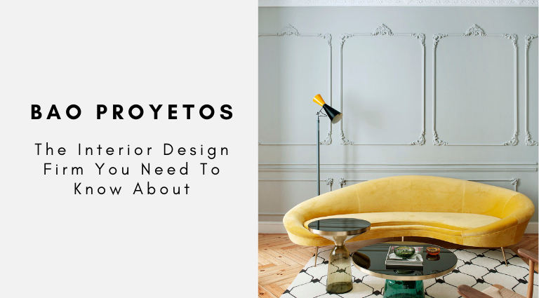 BAO Proyetos The Interior Design Firm You Need To Know About bao proyetos BAO Proyetos: The Interior Design Firm You Need To Know About BAO Proyetos The Interior Design Firm You Need To Know About