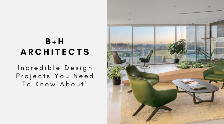 B+H Architects Incredible Design Projects You Need To Know About! b+h architects B+H Architects: Incredible Design Projects You Need To Know About! BH Architects Incredible Design Projects You Need To Know About