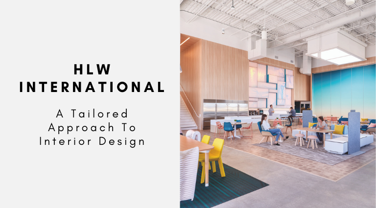 HLW International A Tailored Approach To Interior Design