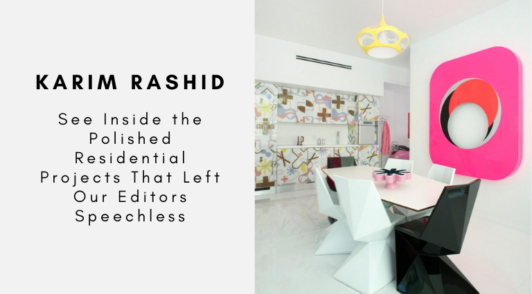 Karim Rashid See Inside the Polished Residential Projects That Left Our Editors Speechless karim rashid Karim Rashid: See Inside the Polished Residential Projects That Left Our Editors Speechless Karim Rashid See Inside the Polished Residential Projects That Left Our Editors Speechless