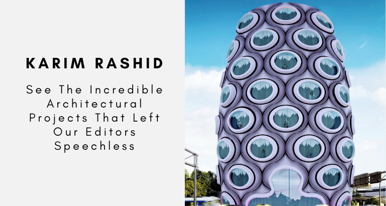 Karim Rashid See The Incredible Architectural Projects That Left Our Editors Speechless karim rashid Karim Rashid: See The Incredible Architectural Projects That Left Our Editors Speechless Karim Rashid See The Incredible Architectural Projects That Left Our Editors Speechless 768x410