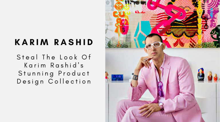 Steal The Look Of Karim Rashid's Stunning Product Design Collection karim rashid Steal The Look Of Karim Rashid's Stunning Product Design Collection Steal The Look Of Karim Rashids Stunning Product Design Collection