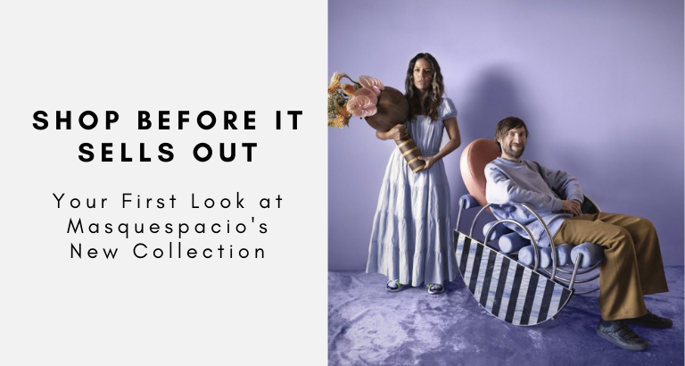 Your First Look at Masquespacio's New Collection Shop Before It Sells Out