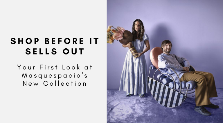 Your First Look at Masquespacio's New Collection Shop Before It Sells Out masquespacio Your First Look at Masquespacio's New Collection: Shop Before It Sells Out Your First Look at Masquespacios New Collection Shop Before It Sells Out