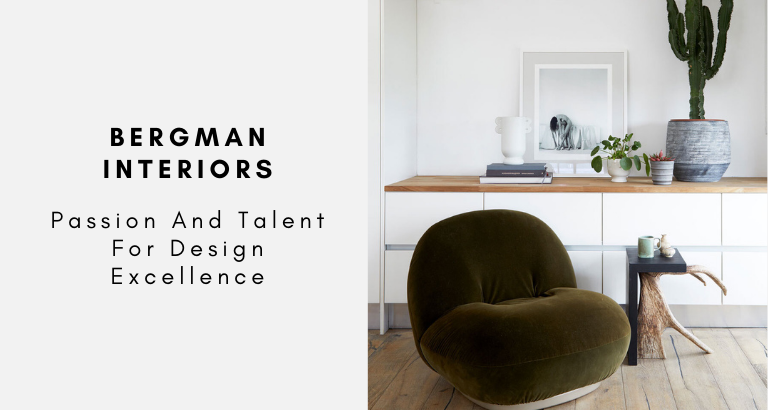 Bergman Interiors Passion And Talent For Design Excellence