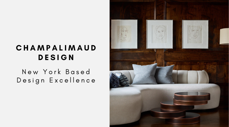 Champalimaud Design New York Based Design Excellence