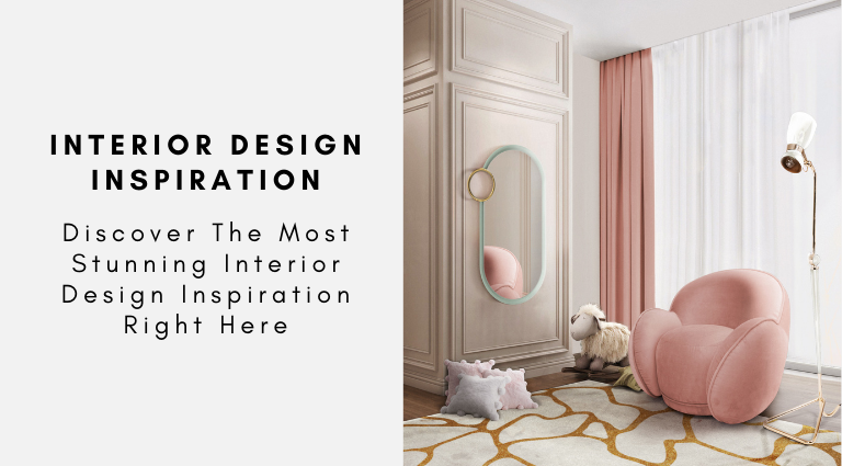 Discover The Most Stunning Interior Design Inspiration Right Here interior design inspiration Discover The Most Stunning Interior Design Inspiration Right Here Discover The Most Stunning Interior Design Inspiration Right Here