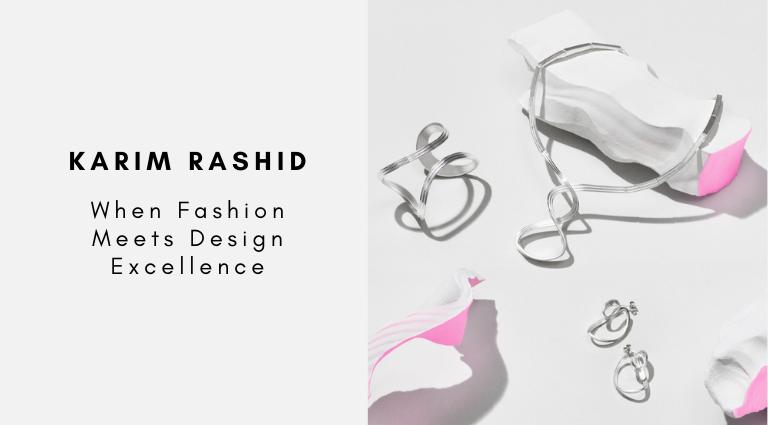 Karim Rashid When Fashion Meets Design Excellence