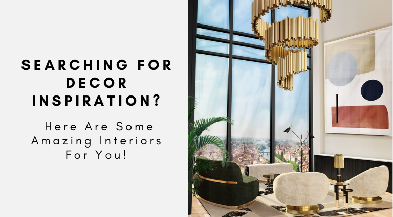 Searching For Decor Inspiration Here Are Some Amazing Interiors For Your!