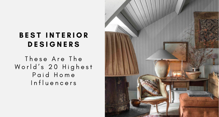 These Are The World's 20 Highest Paid Home Influencers