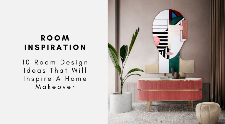 10 Room Design Ideas That Will Inspire A Home Makeover