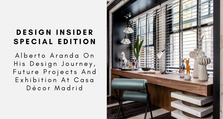 Design Insider Special Edition Alberto Aranda On His Design Journey, Future Projects And Exhibition At Casa Décor Madrid