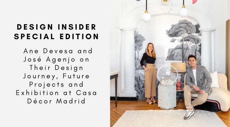 Design Insider Special Edition Ane Devesa and José Agenjo on Their Design Journey, Future Projects and Exhibition at Casa Décor Madrid design insider Design Insider Special Edition: Ane Devesa and José Agenjo on Their Design Journey, Future Projects and Exhibition at Casa Décor Madrid Design Insider Special Edition Ane Devesa and Jose Agenjo on Their Design Journey Future Projects and Exhibition at Casa Decor Madrid