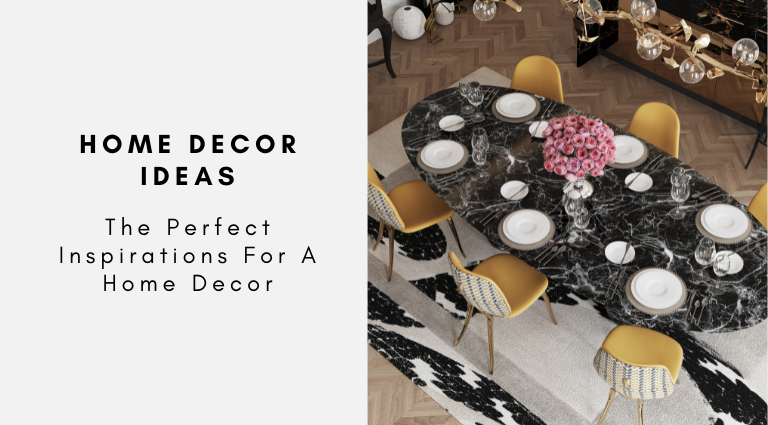 The Perfect Inspirations For A Home Decor