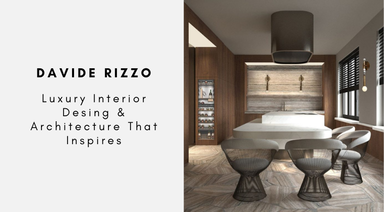 Davide Rizzo Luxury Interior Desing & Architecture That Inspires