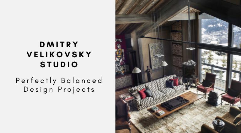 Dmitry Velikovsky Studio Perfectly Balanced Design Projects