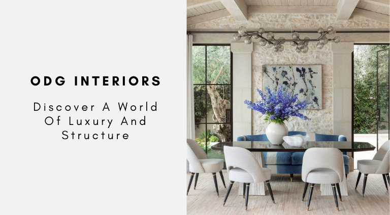 ODG Interiors Discover A World Of Luxury And Structure
