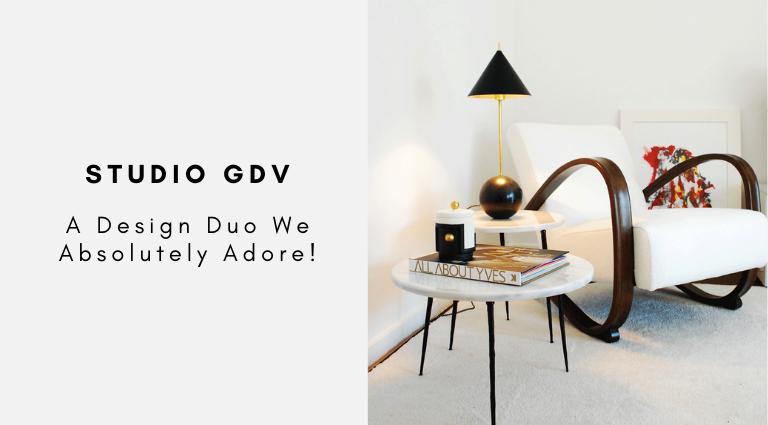 Studio GDV A Design Duo We Absolutely Adore!