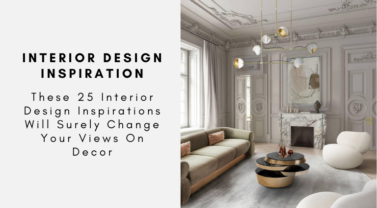 These 25 Interior Design Inspirations Will Surely Change Your Views On Decor