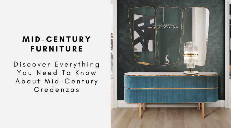 Discover Everything You Need To Know About Mid-Century Credenzas