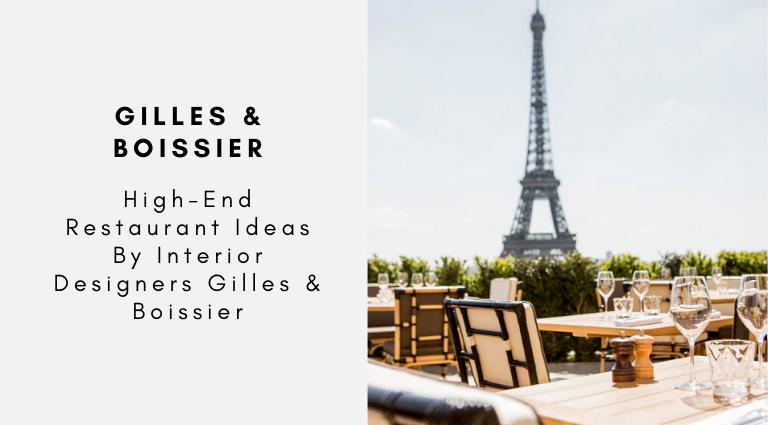 High-End Restaurant Ideas By Interior Designers Gilles & Boissier