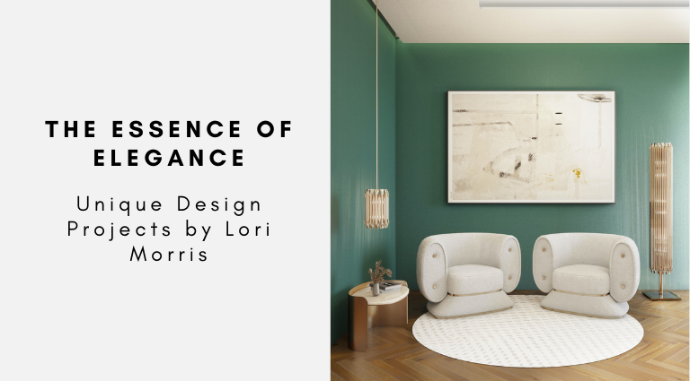 The Essence of Elegance Unique Design Projects by Lori Morris