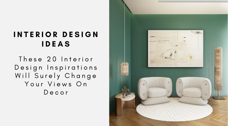 These 20 Interior Design Inspirations Will Surely Change Your Views On Decor