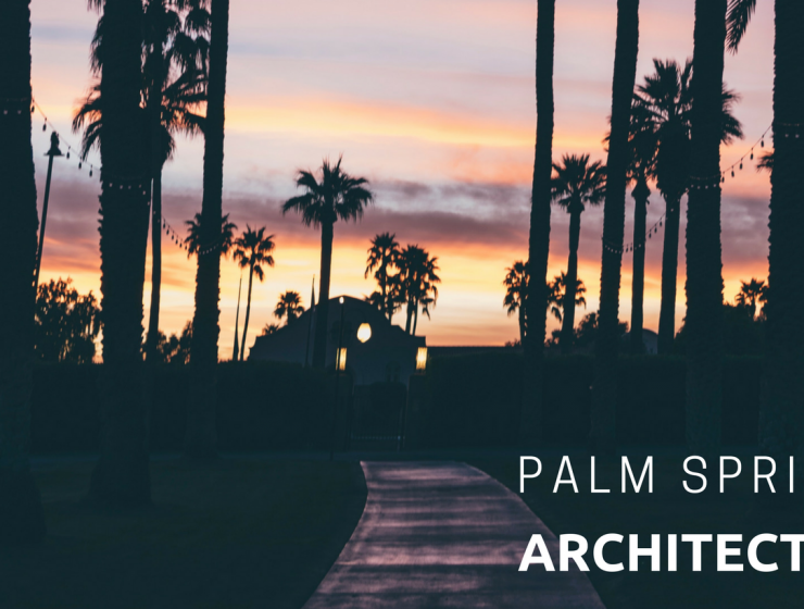 Palm Springs Architecture Palm Springs Architecture: The Trend Built to Last a Lifetime Palm Springs Architecture The Trend Built to Last a Lifetime 740x560