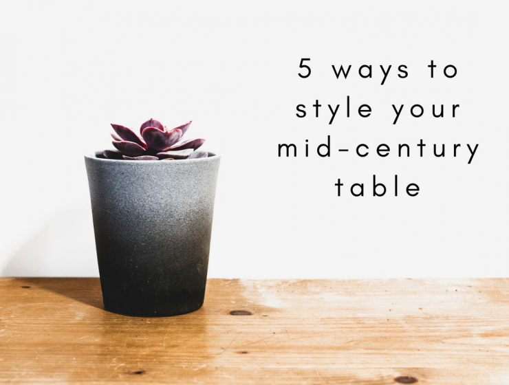 5 Creative Ways to Style Your Mid-Century Table mid-century table 5 Creative Ways to Style Your Mid-Century Table Office outfits 2 740x560