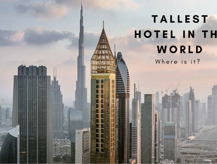The Tallest Hotel in the World: Where it Is and What It Looks Like tallest hotel in the world The Tallest Hotel in the World: Where it Is and What It Looks Like Tallest building in the world 2 740x560