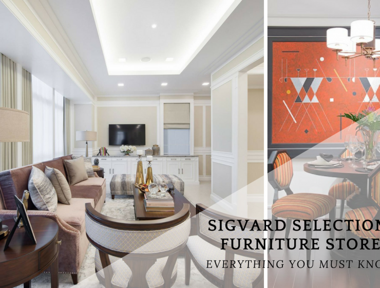 Everything You Must Know About Sigvard Selections Store_6 furniture store Everything You Must Know About Sigvard Selections Furniture Store Everything You Must Know About Sigvard Selections Store 6 740x560