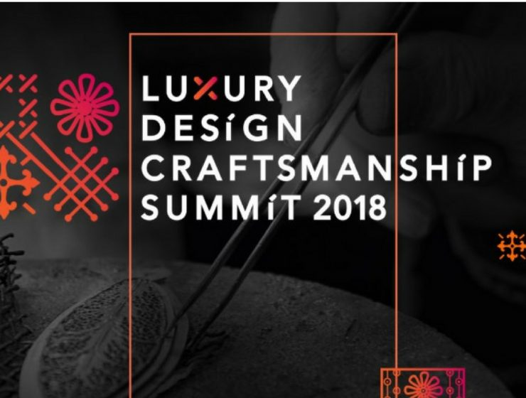 What to Expect on Luxury Design & Craftsmanship Summit 2018 luxury design & craftsmanship summit What to Expect of Luxury Design & Craftsmanship Summit 2018 What to Expect on Luxury Design Craftsmanship Summit 2018 740x560