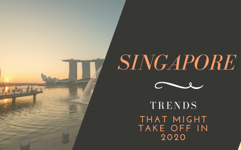 top trends in singapore Top Trends in Singapore That Might Take Off in 2020! SINGAPURA 1 1 480x300