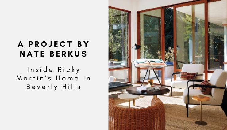 Inside Ricky Martin's Home in Beverly Hills A Project by Nate Berkus  Inside Ricky Martin's Home in Beverly Hills: A Project by Nate Berkus Inside Ricky Martins Home in Beverly Hills A Project by Nate Berkus 740x425